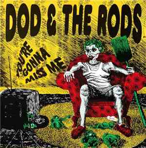 Dod & The Rods - You're Gonna Miss Me