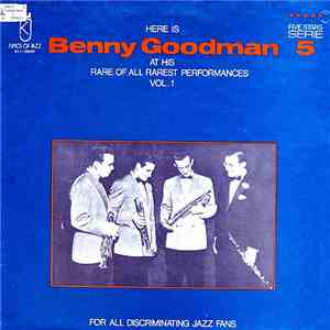 Benny Goodman - Here Is Benny Goodman At His Rare Of All Rarest Performance ...