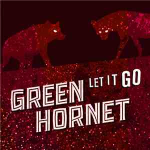 Green Hornet  - Let It Go