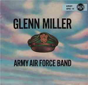Glenn Miller And The Army Air Force Band - Glenn Miller Army Air Force Band