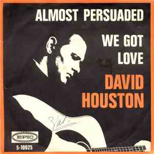 David Houston - Almost Persuaded / We Got Love