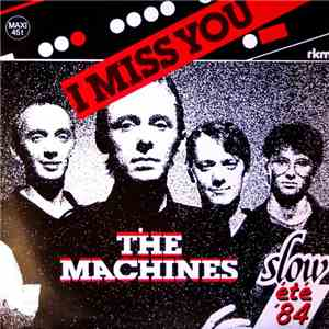 The Machines - I Miss You