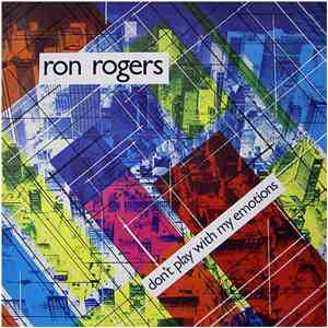 Ron Rogers - Don't Play With My Emotions