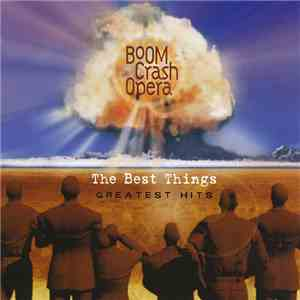 Boom Crash Opera - The Best Things - Greatest Hits