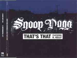 Snoop Dogg Featuring R. Kelly - That's That