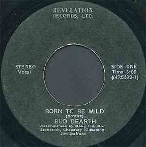 Bud Dearth - Born To Be Wild / You Gave Me A Mountain