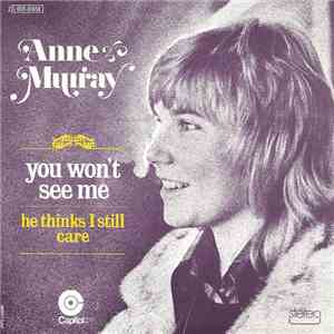 Anne Murray - You Won't See Me / He Thinks I Still Care