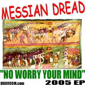 Messian Dread - No Worry Your Mind