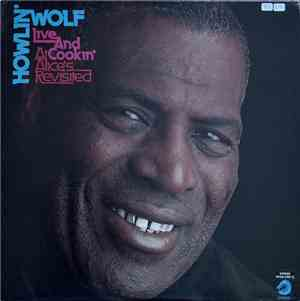 Howlin' Wolf - Live And Cookin' At Alice's Revisited