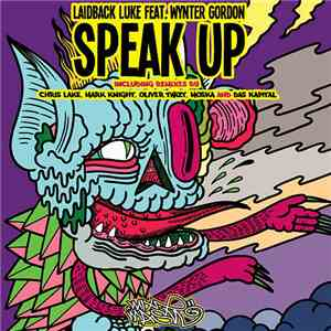 Laidback Luke feat. Wynter Gordon - Speak Up (The Remixes)