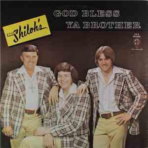 The Shiloh's - God Bless Ya Brother