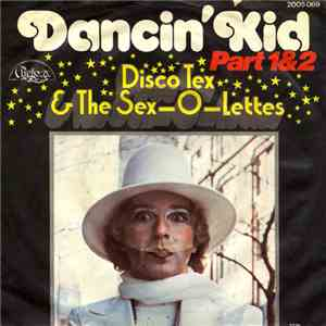 Disco Tex & The Sex-O-Lettes - Dancin' Kid (Part 1&2)