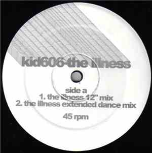 Kid606 - The Illness