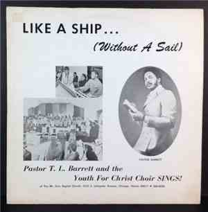 Pastor T. L. Barrett And The Youth For Christ Choir - Like A Ship... (Witho ...