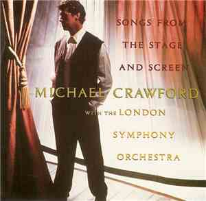 Michael Crawford With The London Symphony Orchestra - Songs From The Stage  ...
