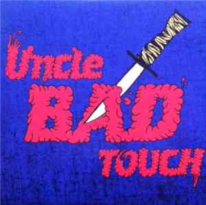 Uncle Bad Touch - Uncle Bad Touch
